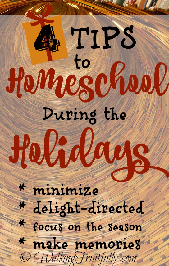 4 Tips to Homeschool Holidays