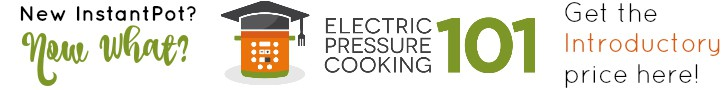 Electric Pressure Cooking 101