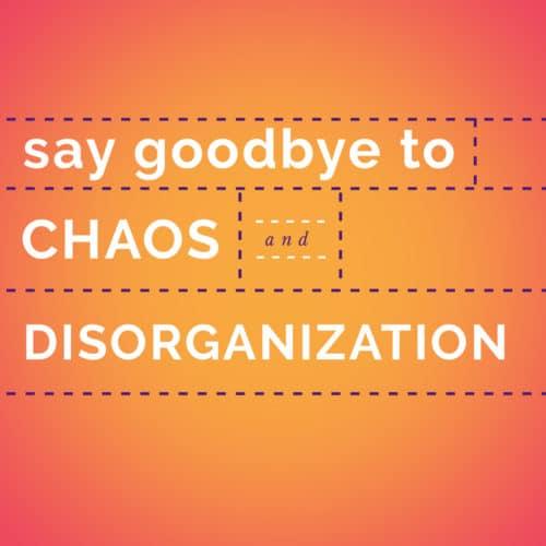 Goodbye Chaos and Disorganization