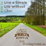Live a Simple Life Without Stress – my ReNewed Hope