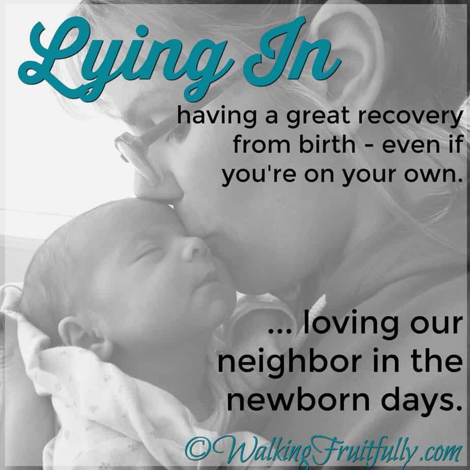 Lying In - great birth recovery - loving our neighbor
