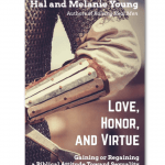 Love, Honor, and Virtue – Gaining or Regaining a Biblical Attitude Toward Sexuality by Hal and Melanie Young ~ Homeschool Crew Review