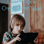 Teaching Your Child To Use A Computer or Tablet