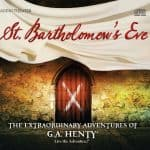 St. Bartholomew's Eve – Heirloom Audio ~ Homeschool Crew Review