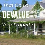 6 Things That Could Devalue Your Property